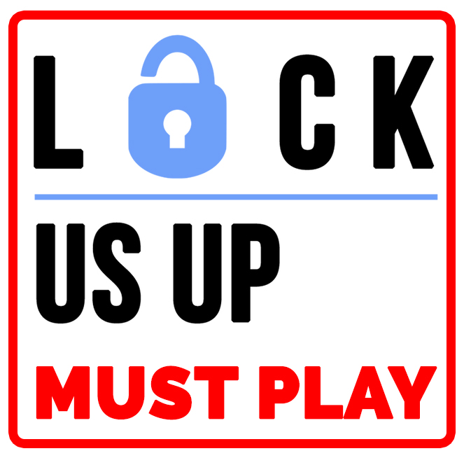 Lock Us Up Must Play